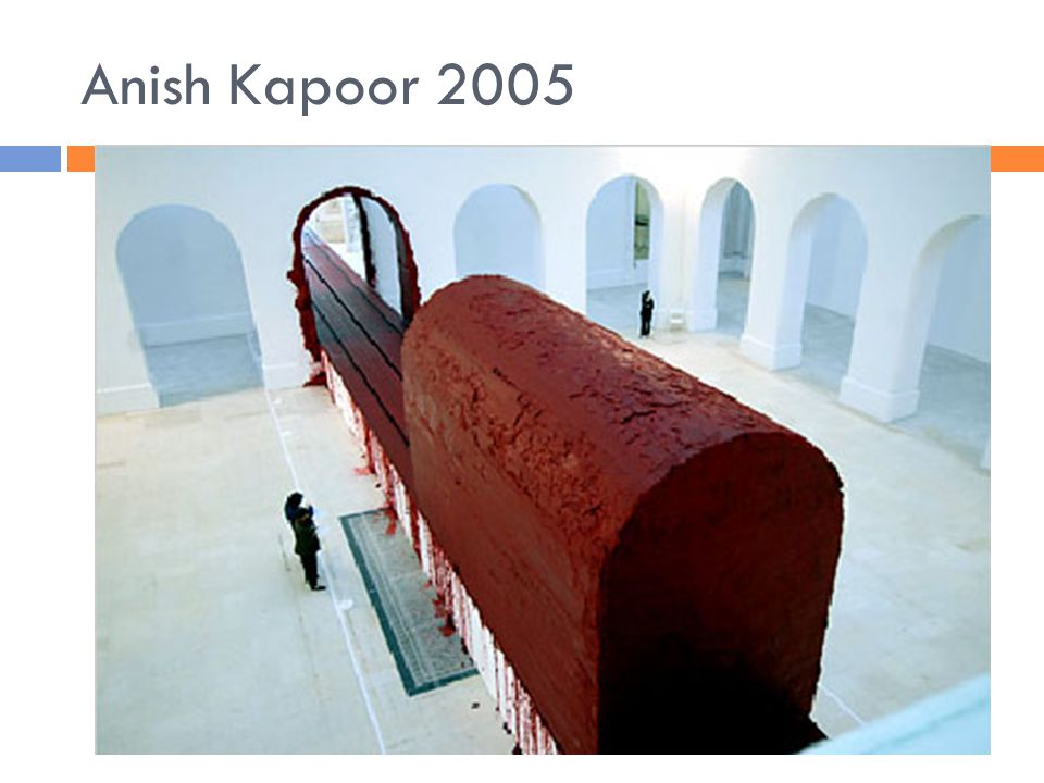 Anish Kapoor 2005