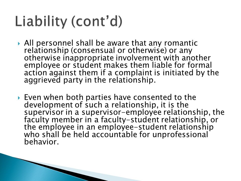  All personnel shall be aware that any romantic relationship (consensual or otherwise) or any otherwise inappropriate involvement with another employ