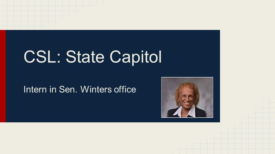 CSL: State Capitol Intern in Sen. Winters office