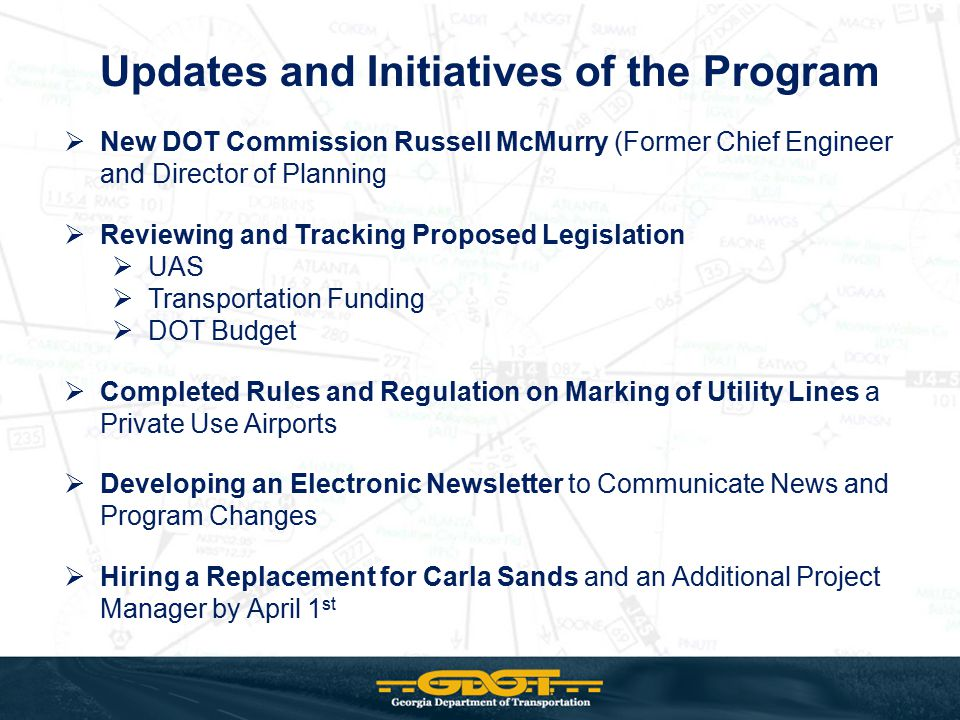 Updates and Initiatives of the Program  New DOT Commission Russell McMurry (Former Chief Engineer and Director of Planning  Reviewing and Tracking P