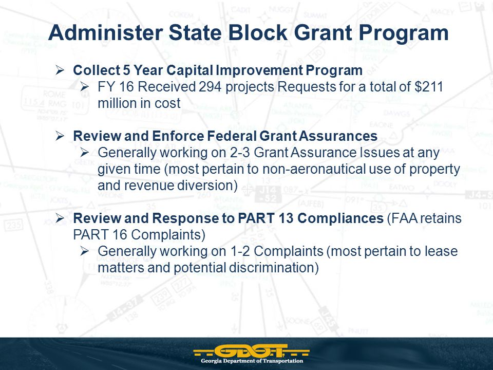 Administer State Block Grant Program  Collect 5 Year Capital Improvement Program  FY 16 Received 294 projects Requests for a total of $211 million i