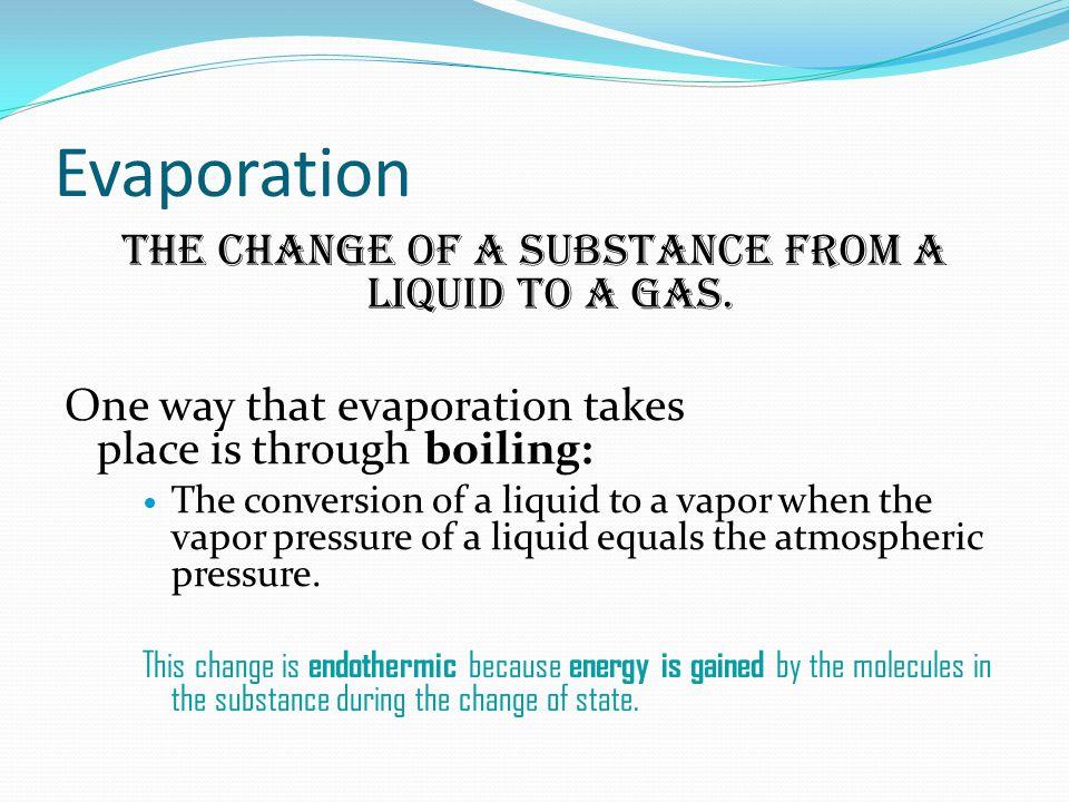 A liquid. A Gas to…