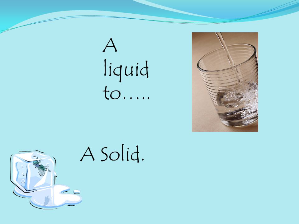 Freezing The change of state from a liquid to a solid The temperature at which a liquid changes into a solid is called the liquid's freezing point.