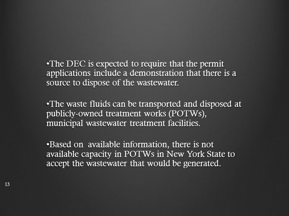 The DEC is expected to require that the permit applications include a demonstration that there is a source to dispose of the wastewater.