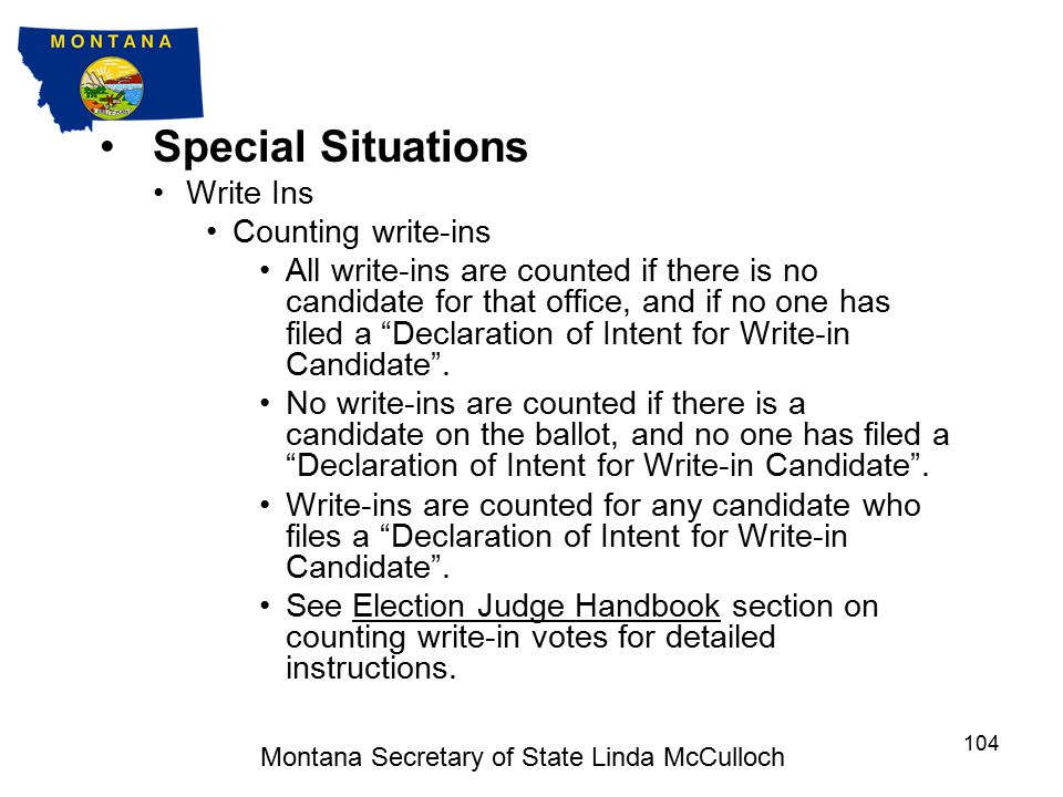 Special Situations Write-Ins A list of declared write-in candidates will be provided by the election administrator.