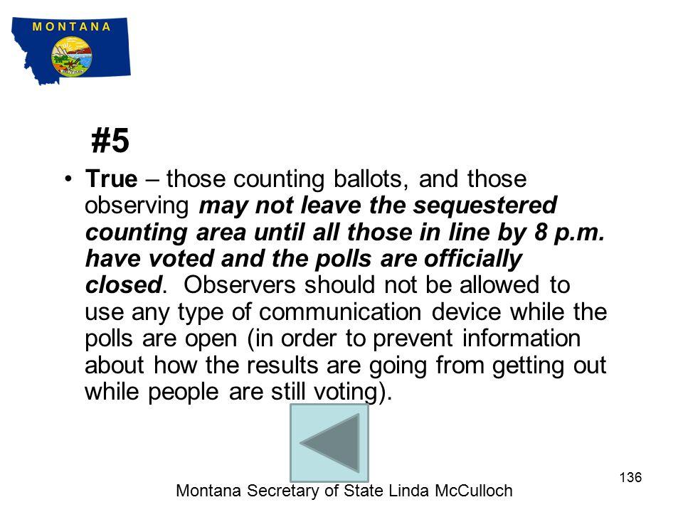 #4 False – no political buttons, t-shirts, etc.