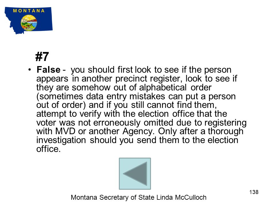 #6 False - the list of declared write-in candidates can be provided to a voter upon request, but cannot be posted in the polling place.