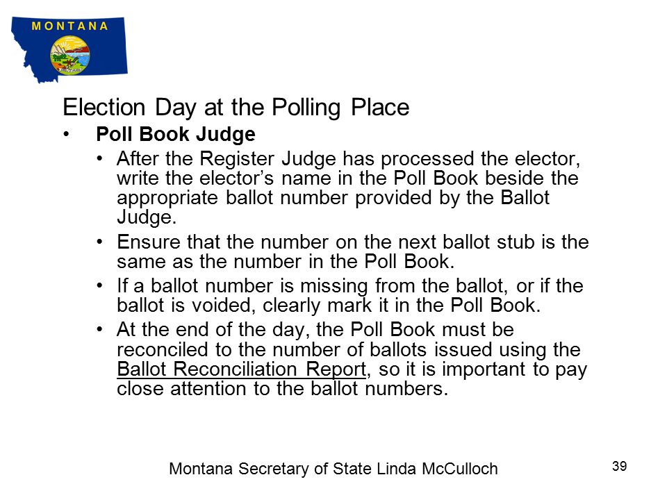 Election Day at the Polling Place Register Judge (cont) If the elector chooses not to fill out the Polling Place Elector ID form, or if the information on the form is not verified, send elector to Provisional Judge.
