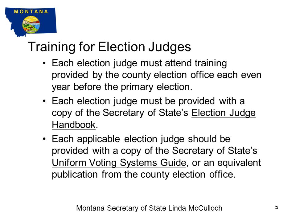 Each Montana county election administrator must train potential election judges before the primary election in even-numbered years.