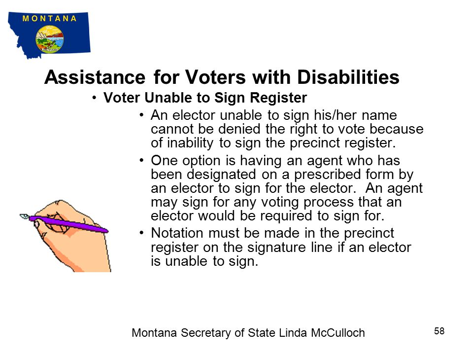 Assistance for Voters with Disabilities There are several situations that may require election judge assistance for disabled voters: Elector Unable to Sign Register.