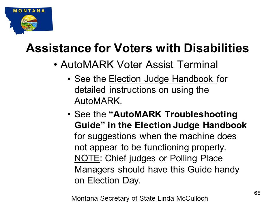 Assistance for Voters with Disabilities AutoMARK Voter Assist Terminal The Election Administrator will train the appropriate judges on the AutoMARK Voter Assist Terminal.
