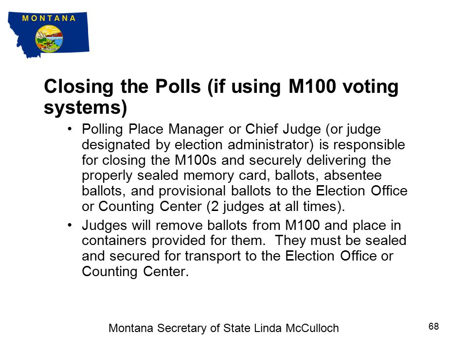 Closing the Polls Proclaim aloud the closing of the polling place at 8 p.m.