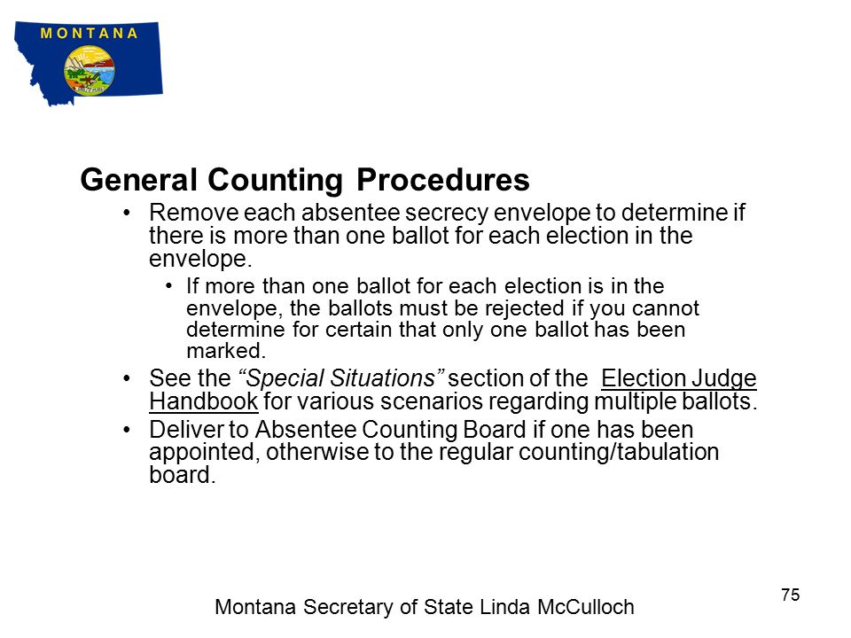 Montana Secretary of State Linda McCulloch 74 Ballot Reconciliation Report – find at the back of each poll book.