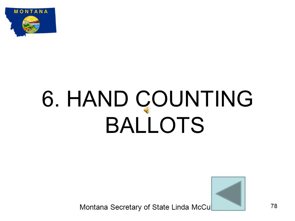 General Counting Procedures Seal ballots in appropriate envelope/container for delivery to Election Office if counting is not done at polls.