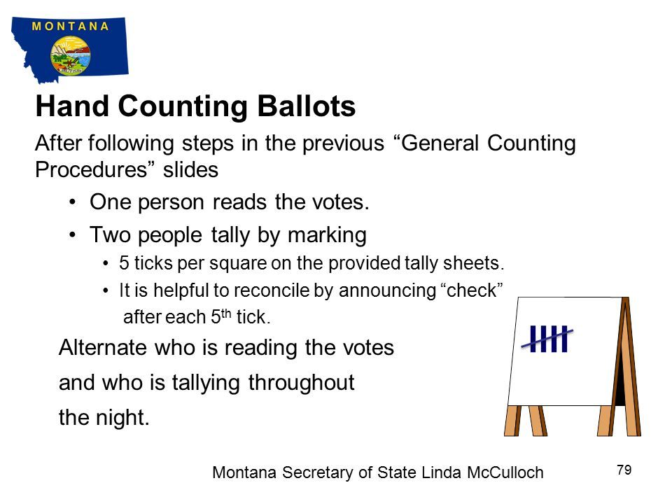 6. HAND COUNTING BALLOTS Montana Secretary of State Linda McCulloch 78