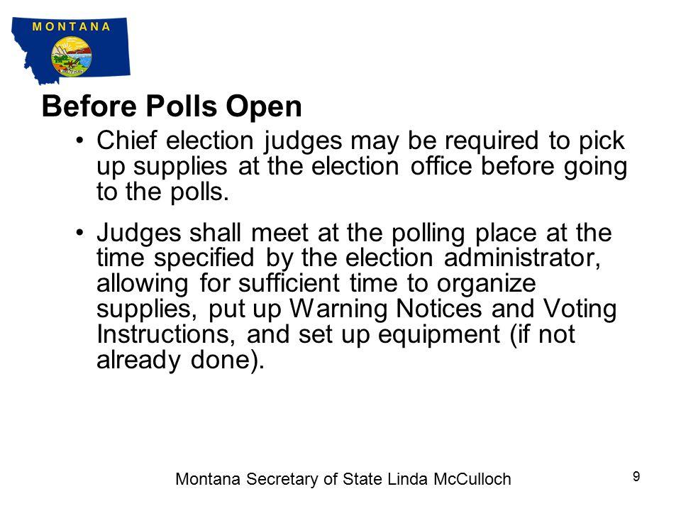 1. BEFORE POLLS OPEN 8 Montana Secretary of State Linda McCulloch