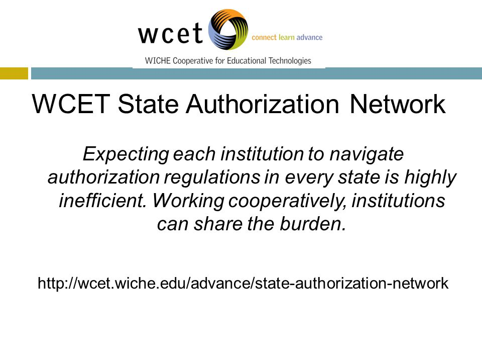 Expecting each institution to navigate authorization regulations in every state is highly inefficient.