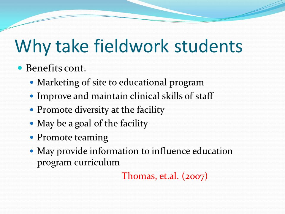 Why take fieldwork students Benefits cont.