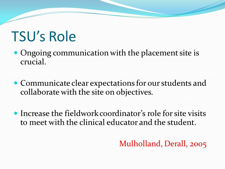 TSU's Role Ongoing communication with the placement site is crucial.