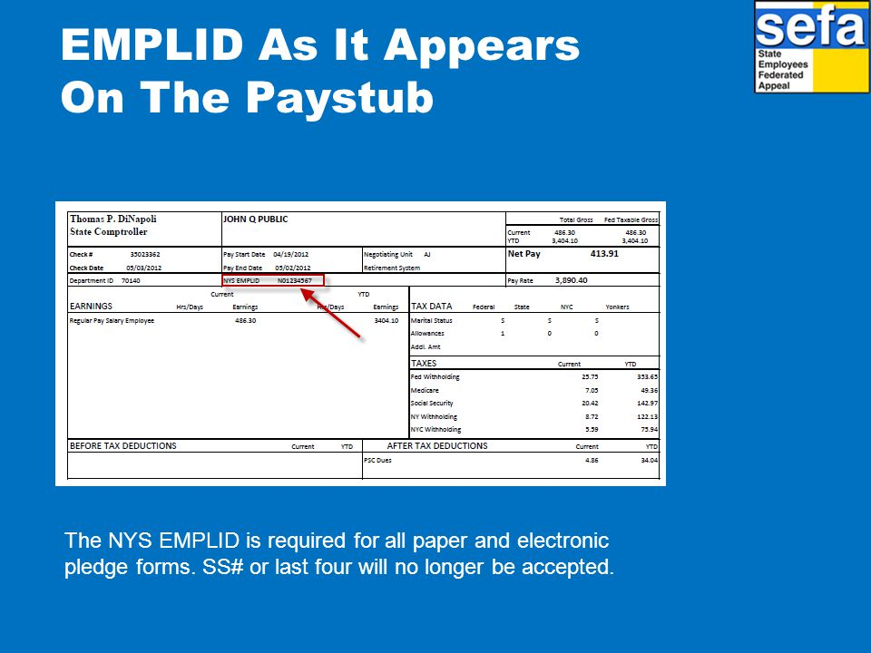 EMPLID As It Appears On The Paystub The NYS EMPLID is required for all paper and electronic pledge forms.