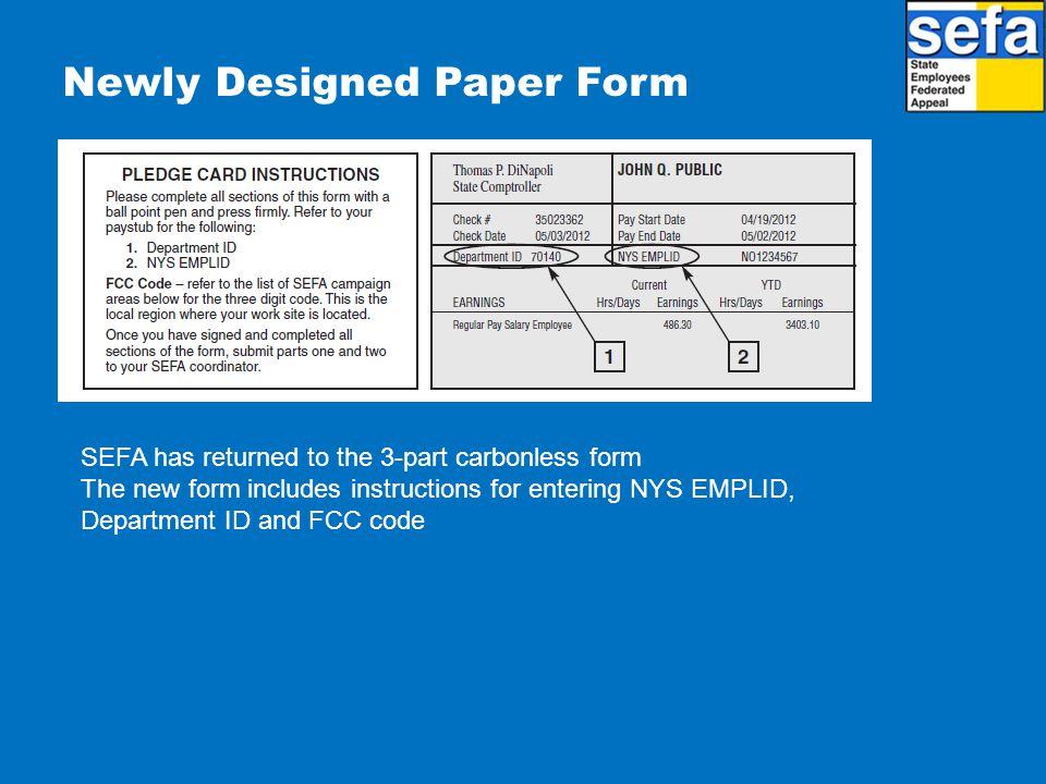 Newly Designed Paper Form SEFA has returned to the 3-part carbonless form The new form includes instructions for entering NYS EMPLID, Department ID and FCC code