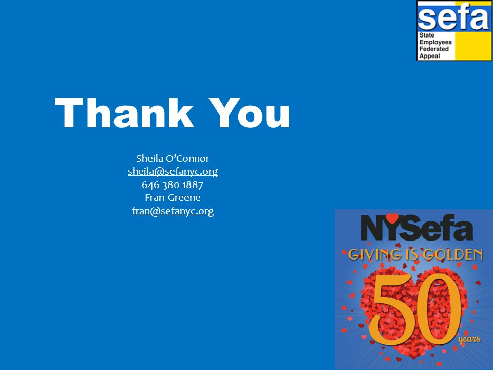 Thank You Sheila O'Connor sheila@sefanyc.org 646-380-1887 Fran Greene fran@sefanyc.org sheila@sefanyc.org fran@sefanyc.org
