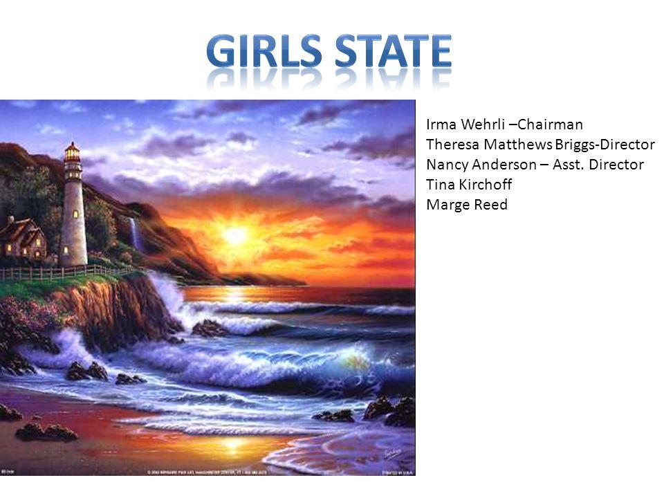 Irma Wehrli –Chairman Theresa Matthews Briggs-Director Nancy Anderson – Asst.