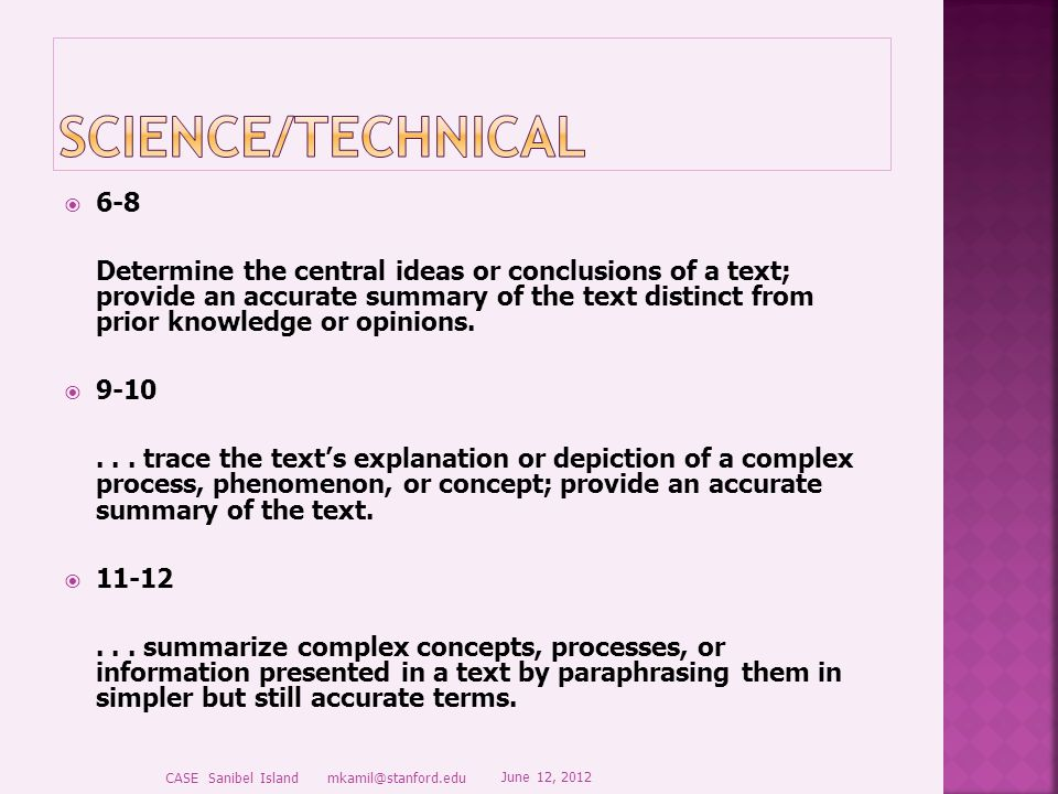  6-8 Determine the central ideas or conclusions of a text; provide an accurate summary of the text distinct from prior knowledge or opinions.