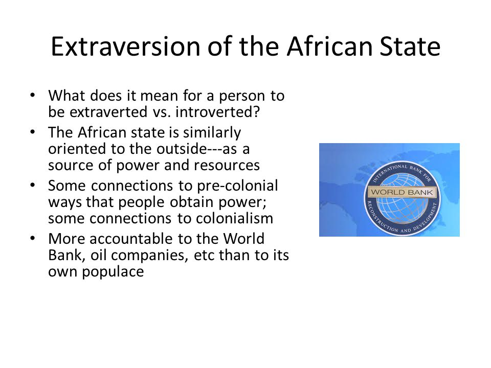 Extraversion of the African State What does it mean for a person to be extraverted vs.