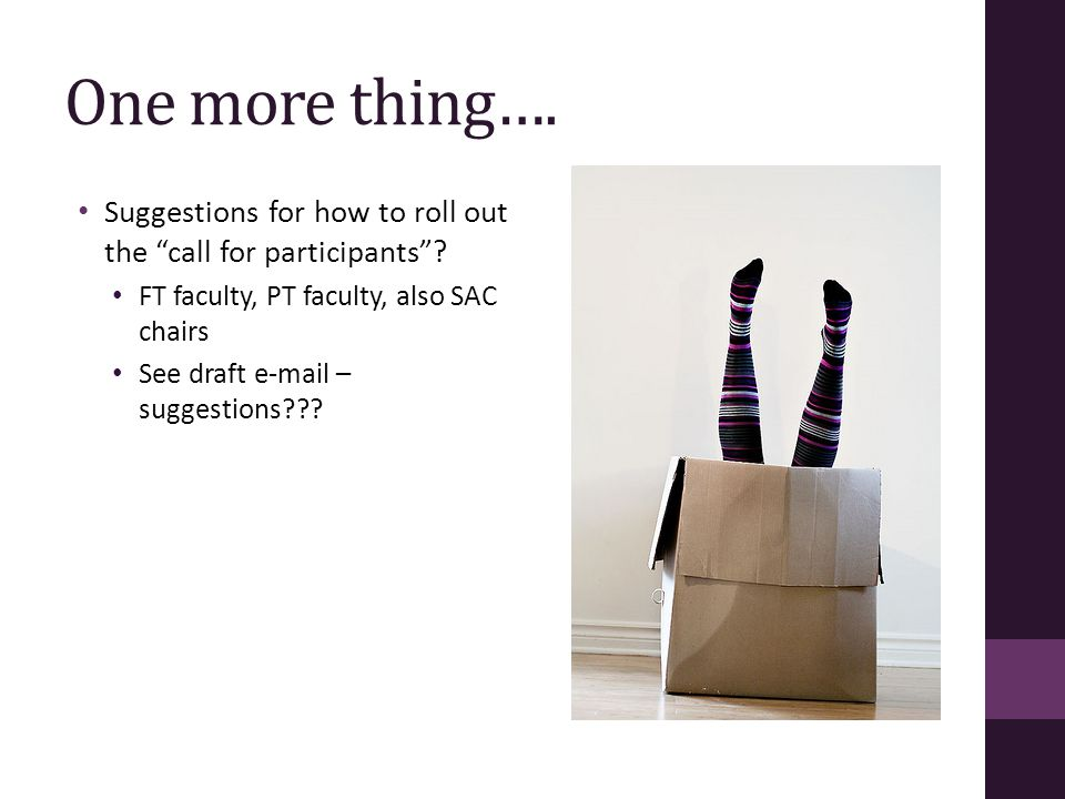 One more thing…. Suggestions for how to roll out the call for participants .