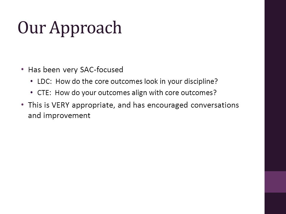 Our Approach Has been very SAC-focused LDC: How do the core outcomes look in your discipline.