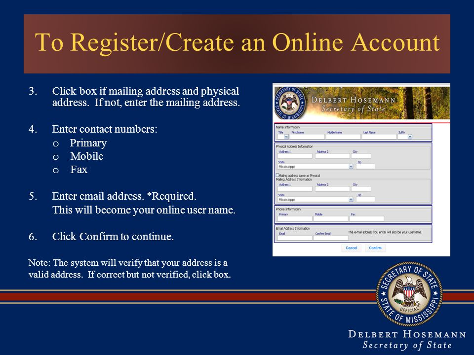 To Register/Create an Online Account 3.Click box if mailing address and physical address.
