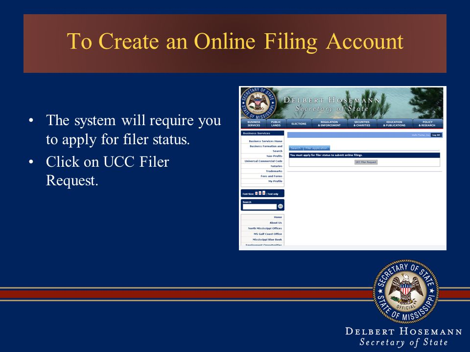 To Create an Online Filing Account The system will require you to apply for filer status.