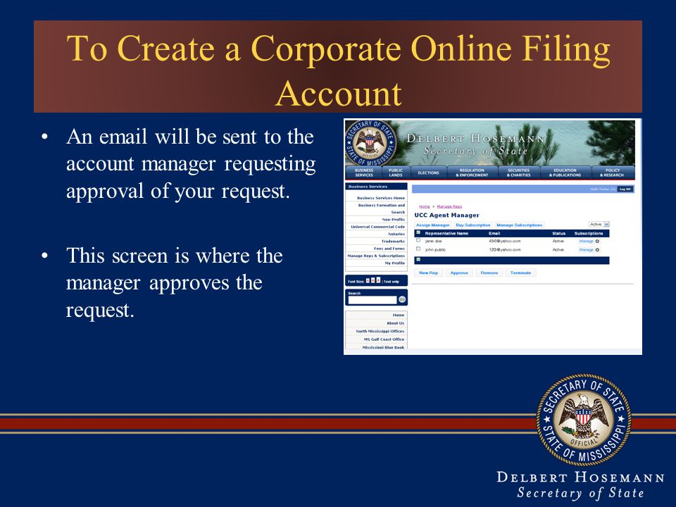 To Create a Corporate Online Filing Account An email will be sent to the account manager requesting approval of your request.