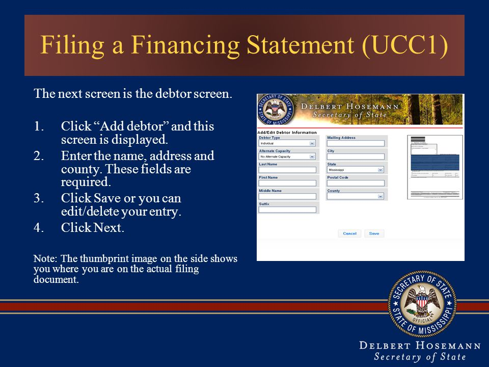 Filing a Financing Statement (UCC1) The next screen is the debtor screen.