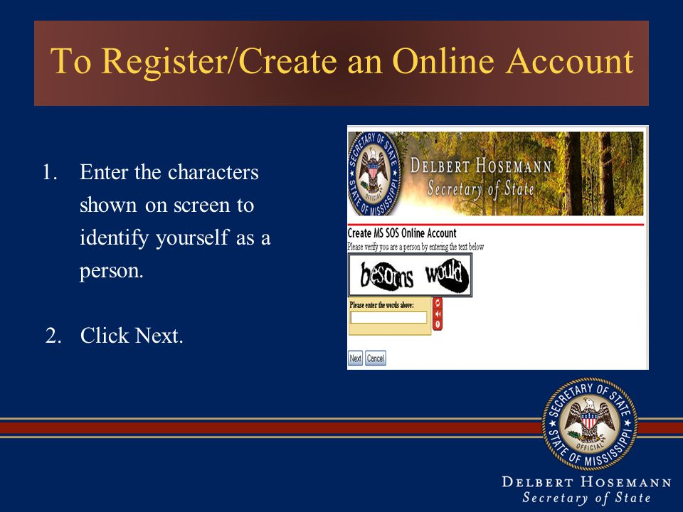To Register/Create an Online Account 1.Enter the characters shown on screen to identify yourself as a person.