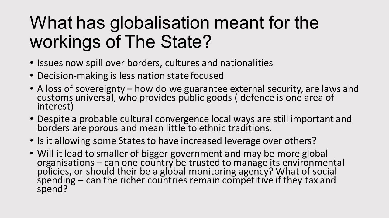What has globalisation meant for the workings of The State.