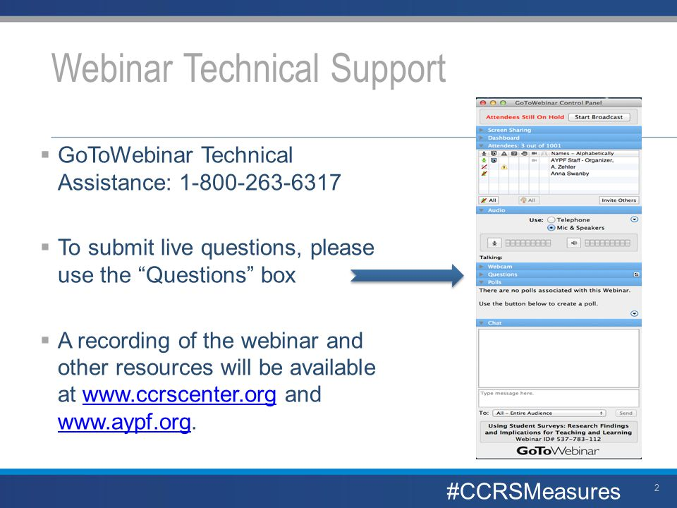 " GoToWebinar Technical Assistance: 1-800-263-6317  To submit live questions, please use the ""Questions"" box  A recording of the webinar and other r"