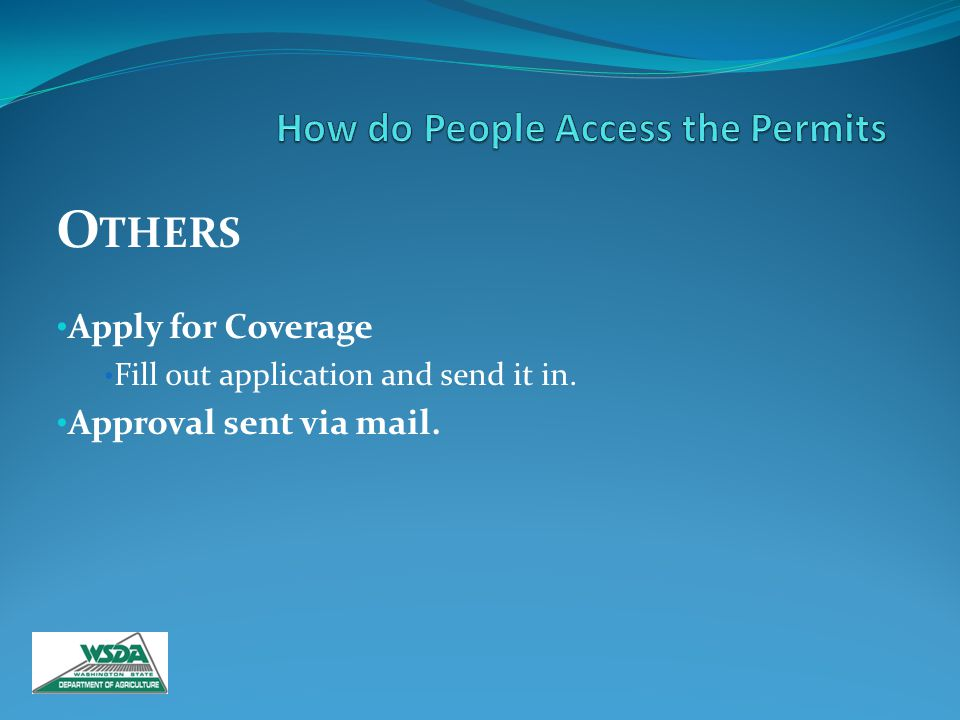 O THERS Apply for Coverage Fill out application and send it in. Approval sent via mail.