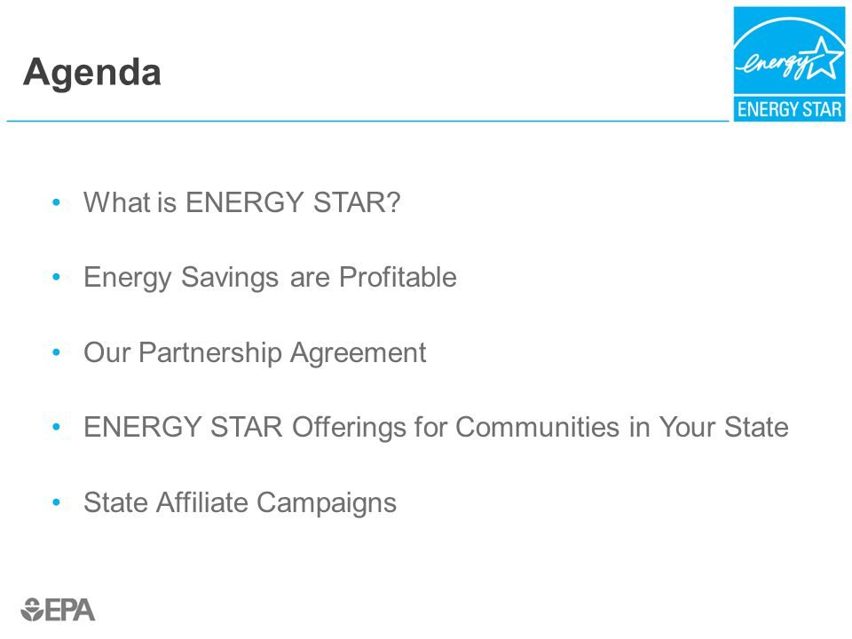 Agenda What is ENERGY STAR.