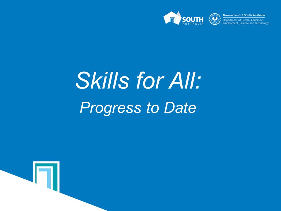 Skills for All: Progress to Date