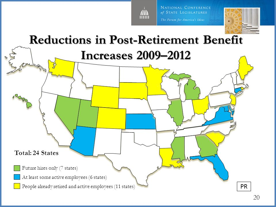20 People already retired and active employees (11 states) Future hires only (7 states) At least some active employees (6 states) Total: 24 States Reductions in Post-Retirement Benefit Increases 2009–2012 PR