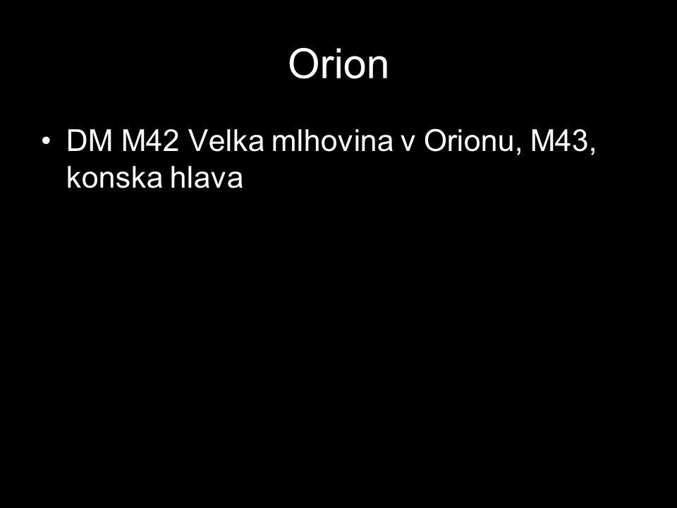 Orion DM M42 Velka mlhovina v Orionu, M43, konska hlava