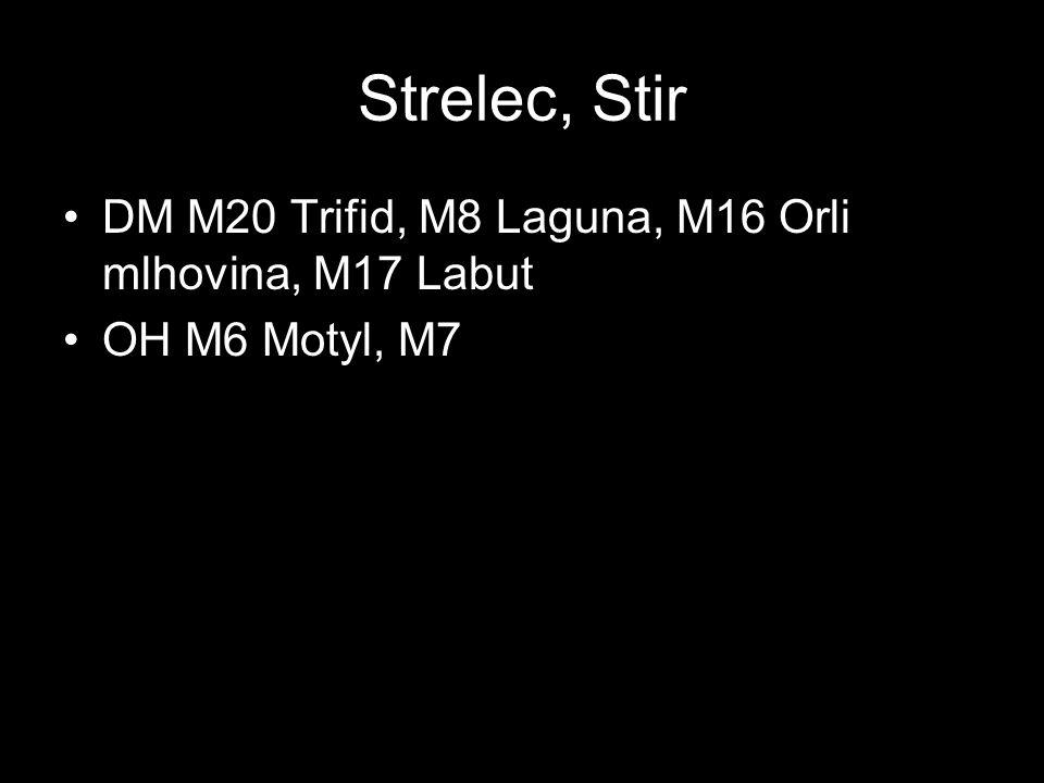 Strelec, Stir DM M20 Trifid, M8 Laguna, M16 Orli mlhovina, M17 Labut OH M6 Motyl, M7
