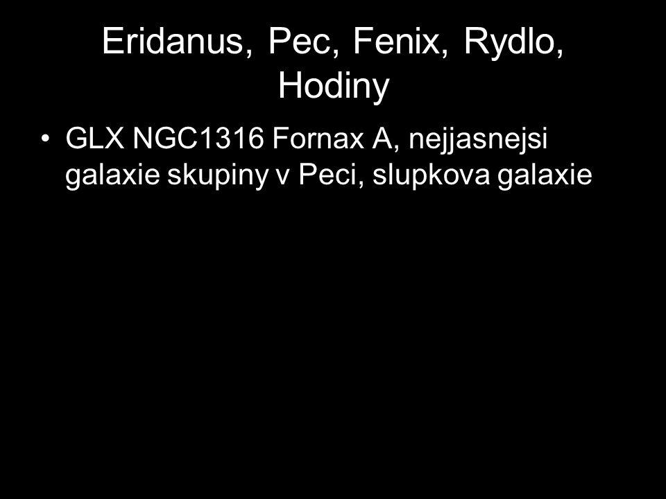 Eridanus, Pec, Fenix, Rydlo, Hodiny GLX NGC1316 Fornax A, nejjasnejsi galaxie skupiny v Peci, slupkova galaxie