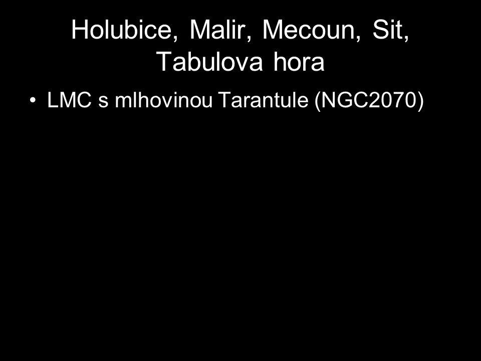 Holubice, Malir, Mecoun, Sit, Tabulova hora LMC s mlhovinou Tarantule (NGC2070)