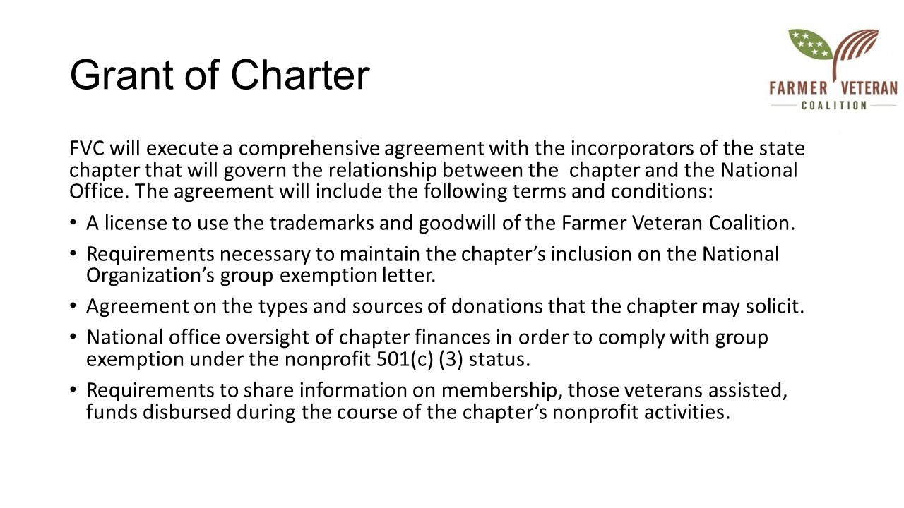 Grant of Charter FVC will execute a comprehensive agreement with the incorporators of the state chapter that will govern the relationship between the chapter and the National Office.