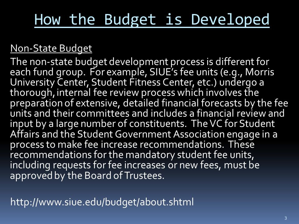 How the Budget is Developed Non-State Budget The non-state budget development process is different for each fund group.
