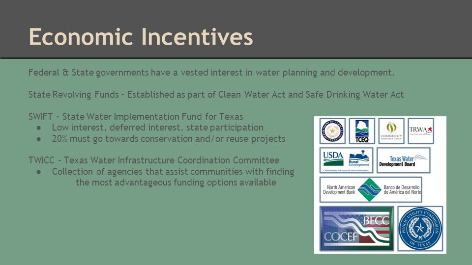 Economic Incentives Federal & State governments have a vested interest in water planning and development.