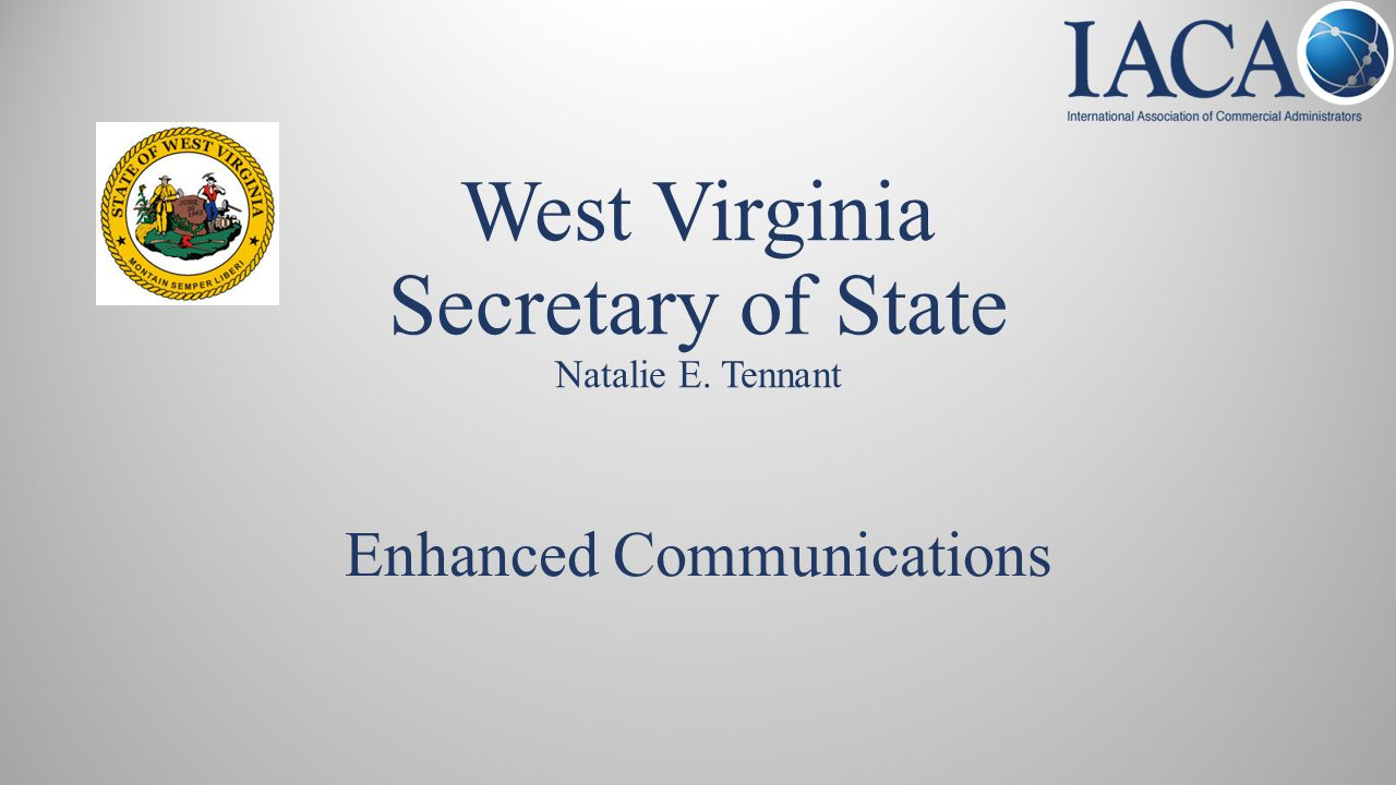 West Virginia Secretary of State Natalie E. Tennant Enhanced Communications